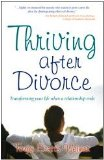 Thriving after Divorce Transforming Your Life When a Relationship Ends 2010 9781582702483 Front Cover