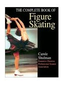 Complete Book of Figure Skating 1st 2001 9780736035484 Front Cover