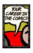 Your Career in the Comics 1995 9780836207484 Front Cover