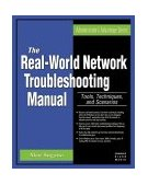 Real-World Network Troubleshooting Manual Tools, Techniques, and Scenarios 2004 9781584503484 Front Cover