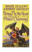 Bring Me the Head of Prince Charming 1991 9780553354485 Front Cover