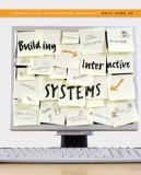 Building Interactive Systems 1st 2009 9781423902485 Front Cover