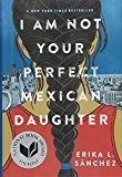 I Am Not Your Perfect Mexican Daughter 2017 9781524700485 Front Cover