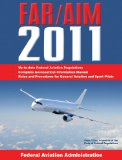 Federal Aviation Regulations / Aeronautical Information Manual 2011 (FAR/AIM) 1st 2010 9781616081485 Front Cover