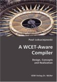 Wcet-Aware Compiler- Design, Concepts and Realization 2007 9783836418485 Front Cover