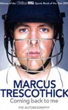 Coming Back to Me The Autobiography of Marcus Trescothick 2009 9780007292486 Front Cover