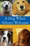 Dog Who's Always Welcome Assistance and Therapy Dog Trainers Teach You How to Socialize and Train Your Companion Dog 2008 9780470142486 Front Cover