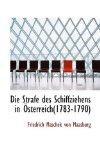 Die Strafe des Schiffziehens In +Sterreich 2009 9781110164486 Front Cover