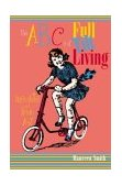 ABC's of Full Tilt Living Insights from A-Z 2003 9781590030486 Front Cover