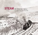 Steam: an Enduring Legacy The Railroad Photographs of Joel Jensen 2011 9780393082487 Front Cover