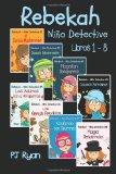 Rebekah - ni�a Detective Libros 1-8 Divertida Historias de Misterio para ni�os Entre 9-12 A�os 2014 9780692202487 Front Cover
