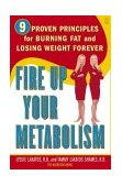 Fire up Your Metabolism 9 Proven Principles for Burning Fat and Losing Weight Forever 2004 9780743245487 Front Cover