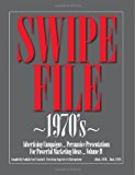 Swipe File 1970's Advertising Campaigns... Persuasive Presentations for Powerful Marketing Ideas... 2012 9781479365487 Front Cover