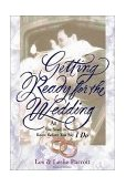 Getting Ready for the Wedding All You Need to Know Before You Say I Do 1998 9780310211488 Front Cover