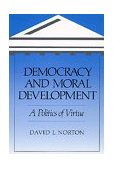 Democracy and Moral Development A Politics of Virtue 1995 9780520203488 Front Cover
