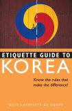 Etiquette Guide to Korea Know the Rules That Make the Difference! 2008 9780804839488 Front Cover