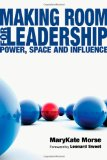 Making Room for Leadership Power, Space and Influence 1st 2008 9780830834488 Front Cover