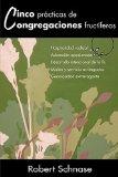 Cinco Pr�cticas de Congregaciones Fructfferas 2009 9781426702488 Front Cover