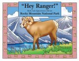 Hey Ranger! Kids Ask Questions about Rocky Mountain National Park 2005 9780762738489 Front Cover
