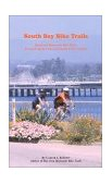 South Bay Bike Trails Road and Mountain Bicycle Rides Through Santa Clara and Santa Cruz Counties 2nd 2000 Revised  9780962169489 Front Cover