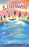 Community of Kindness Reconnecting to Friends, Family, and the World Through the Power of Kindess 1st 1999 9781573241489 Front Cover