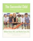 Successful Child What Parents Can Do to Help Kids Turn Out Well 2002 9780316777490 Front Cover