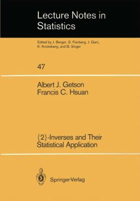 {2}-Inverses and Their Statistical Application 1988 9780387968490 Front Cover