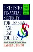 4 Steps to Financial Security for Lesbian and Gay Couples Expert Advice for Reducing Your Tax Burden, Increasing Your Wealth, and Protecting Each Other 1999 9780449002490 Front Cover