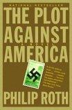Plot Against America 1st 2005 9781400079490 Front Cover