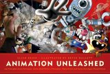 Animation Unleashed 100 Principles Every Animator, Comic Book Writer, Filmmaker, Video Artist, and Game Developer Should Know 1st 2008 9781932907490 Front Cover