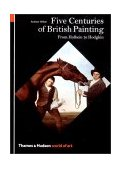 World of Art Five Centuries of British Painting From Holbein to Hodgkin 2002 9780500203491 Front Cover