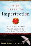 Gifts of Imperfection Let Go of Who You Think You're Supposed to Be and Embrace Who You Are 2010 9781592858491 Front Cover