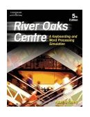 River Oaks Centre A Keyboarding and Word Processing Simulation 5th 2002 Revised 9780538434492 Front Cover