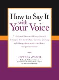 How to Say It with Your Voice 2009 9780735204492 Front Cover