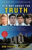 It's Not about the Truth The Untold Story of the Duke Lacrosse Case and the Lives It Shattered 1st 2008 9781416551492 Front Cover