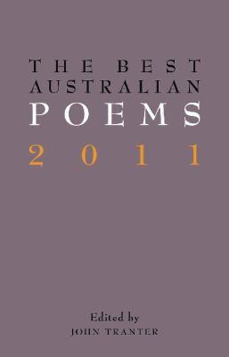 Best Australian Poems 2011 2011 9781863955492 Front Cover