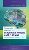 Varcarolis' Manual of Psychiatric Nursing Care Planning Assessment Guides, Diagnoses, Psychopharmacology