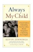 Always My Child A Parent's Guide to Understanding Your Gay, Lesbian, Bisexual, Transgendered, or Questioning Son or Daughter 2003 9780743226493 Front Cover