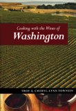 Cooking with the Wines of Washington 2010 9781552858493 Front Cover