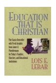 Education That Is Christian 1998 9781564767493 Front Cover