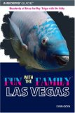 Las Vegas Hundreds of Ideas for Day Trips with the Kids 4th 2007 9780762745494 Front Cover