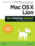 Mac OS X Lion: the Missing Manual 1st 2011 9781449397494 Front Cover