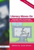 Literacy Moves On Using Popular Culture, New Technologies and Critical Literacy in the Primary Classroom 2004 9781843122494 Front Cover