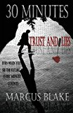 30 Minutes Trust and Lies - Book 1 2013 9781932996494 Front Cover