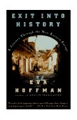 Exit into History A Journey Through the New Eastern Europe 1994 9780140145496 Front Cover