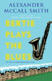 Bertie Plays the Blues 44 Scotland Street Series (7) 2013 9780307948496 Front Cover