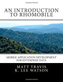Introduction to RhoMobile Mobile Application Development for Enterprise Data 2012 9781479275496 Front Cover