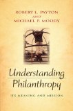 Understanding Philanthropy Its Meaning and Mission 1st 2008 9780253350497 Front Cover