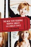 New York Regional Mormon Singles Halloween Dance A Memoir 2010 9780452296497 Front Cover