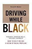 Driving While Black Highways, Shopping Malls, Taxi Cabs, Sidewalks: How to Fight Back If You Are a Victim of Racial Profiling 2000 9780767905497 Front Cover